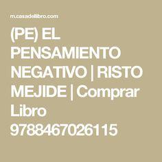 (PE) EL PENSAMIENTO NEGATIVO | RISTO MEJIDE | Comprar Libro 9788467026115
