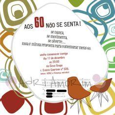 minha amiga D. Brasileira estava comemorando 60 anos então fizemos esse convite para ela mandar por email (moderna?!) aproveitem e vejam os trabalhos lindos dela de mosaico AQUI encom…