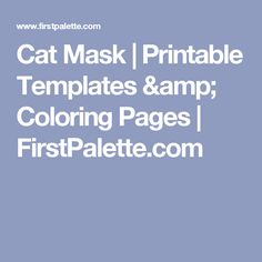 Cat Mask | Printable Templates & Coloring Pages | FirstPalette.com