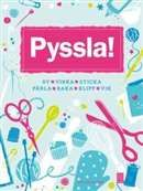 Pyssla!: sy, virka, sticka, pärla, baka, klipp, vik / red. Jeni Hennah   #boktips #faktabocker #pyssel #hobby