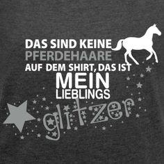 Frauen T-Shirt mit gerollten Ärmeln Short Funny Quotes, Funny Quotes About Life, Life Quotes, Funny Life, Equine Quotes, Horse Quotes, Paint Horse, Horse Fashion, Wit And Wisdom