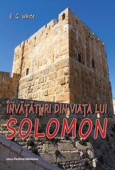 Invățături din viața lui Solomon - Editura Păzitorul Adevărului
