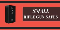 Small Rifle Safes of 2017 | Rifle Safe Boxes (Reviews + Uses)  http://gunsafesbox.com/small-rifle-safes/  #SmallRifleSafes #SmallRifleSafes2017