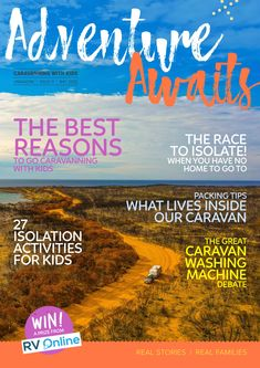 Welcome to Issue #11 What a crazy start to 2020 we have all had. First bushfires, then COVID-19 hits us and we found ourselves house/van bound.  We dove into Isolation activities that many families will continue, we raced to isolate somewhere safe and we all waited! We hope you enjoy a few features, a few of your favourites and news from some of our industry mates. Free Travel, Packing Tips, Adventure Awaits, What Is Life About, Kids House, Families, Van, Activities, News