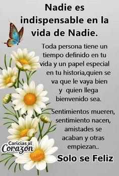 Se feliz y ya Cute Spanish Quotes, Spanish Inspirational Quotes, Positive Phrases, Motivational Phrases, Wisdom Quotes, True Quotes, Intelligence Quotes, Postive Quotes, Spanish Quotes