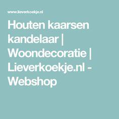 Houten kaarsen kandelaar | Woondecoratie | Lieverkoekje.nl - Webshop