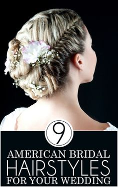 American bridal hairstyles have definitely captured the hearts of the young brides of today. Here are 9 styles that you can try at your wedding ...