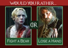 Lose a hand. I'd probably lose much more than a hand if I were to fight a bear.