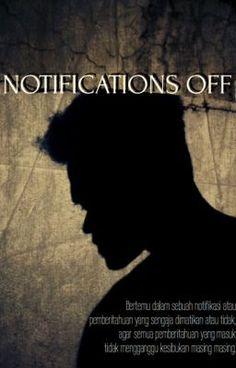 #wattpad #acak Beberapa orang yang terlibat di berbagai Unit Kegiatan Mahasiswa dari berbagai Universitas dan Sekolah Tinggi yang ada di sekitar daerah Ibu Kota, menjadi satu, berkumpul di sebuah Notifikasi atau pemberitahuan yang di matikan ( Notifications Off ), agar semuanya tidak mengganggu kesibukan masing m...