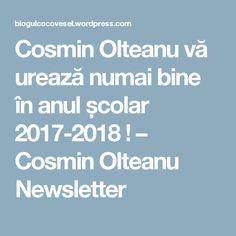 Cosmin Olteanu vă urează numai bine în anul școlar 2017-2018 ! – Cosmin Olteanu Newsletter