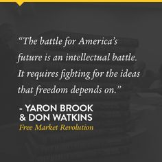 Quote from Free Market Revolution by Yaron Brook and Don Watkins.