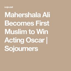Mahershala Ali Becomes First Muslim to Win Acting Oscar | Sojourners