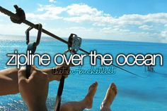 Zipline over the ocean.