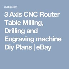 3 Axis CNC Router Table Milling, Drilling and Engraving machine Diy Plans  | eBay