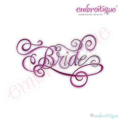 Bride Calligraphy Script - 12 Sizes!   What's New   Machine Embroidery Designs   SWAKembroidery.com Embroitique