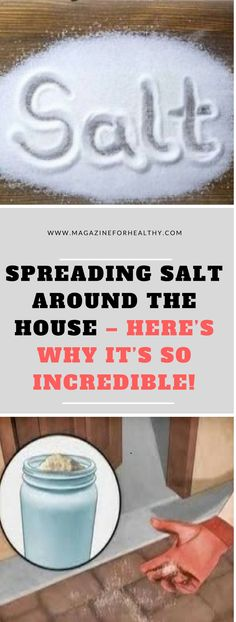 Spreading Salt Around The House –` Here's Why It's So Incredible!!