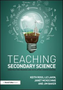 Teaching Secondary Science: Constructing Meaning and Developing Understanding, 4th Edition (Paperback) - Routledge