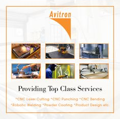 Providing top class services : CNC Laser Cutting / CNC Punching / CNC Bending / Robotic Welding / Powder Coating / Product Design Visit : http://www.avitron.in/