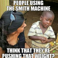 Skeptical 3rd world kid questioning the smith machine