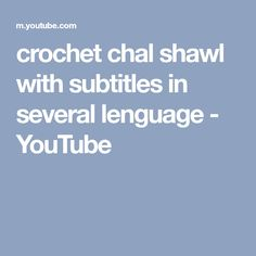crochet chal shawl with subtitles in several lenguage - YouTube