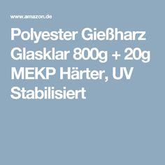 Polyester Gießharz Glasklar 800g + 20g MEKP Härter, UV Stabilisiert