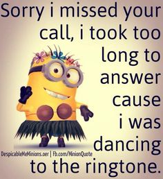 Sorry I missed your call... | Minions! <3 | Pinterest | Banana ...
