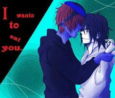 I want to eat you, text, Eyeless Jack, Jeff the Killer, yaoi; Creepypasta