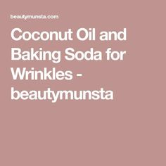 Coconut Oil and Baking Soda for Wrinkles - beautymunsta - free natural beauty hacks and more! Coconut Oil Facial, Coconut Oil Lotion, Coconut Oil For Teeth, Coconut Oil Pulling, Cooking With Coconut Oil, Coconut Oil Uses, Organic Coconut Oil, Baking Soda Benefits, Baking Soda Face