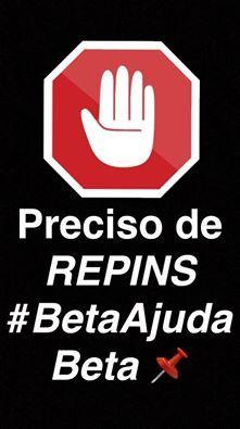 QUEM PRECISA DE REPIN? preciso de muito repins alguém me ajuda por favor faço repin de volta #betaseguebeta #BetaAjudaBeta #betarepins