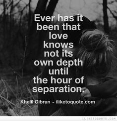 Sad Quotes About Love Separation : ... about Love Quotes on Pinterest Love is, Feeling quotes and Romances