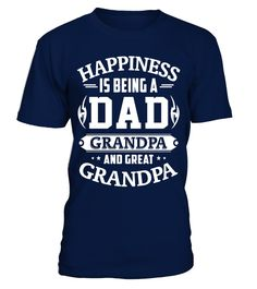 Happiness Is Being A Dad Grandpa And Great Grandpa Shirt  Funny best grandpa T-shirt, Best best grandpa T-shirt