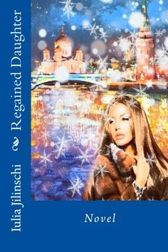 Regained Daughter: Novel (Volume 2) (Russian Edition) by ... https://www.amazon.com/dp/1539814300/ref=cm_sw_r_pi_dp_x_Ds9kzb2HFBEE2