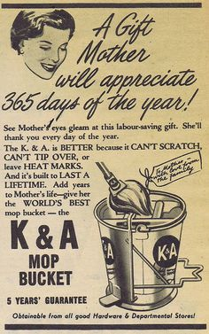 Add years to Mother's life.  Gives her the world's best mop bucket (1954).