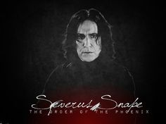 """crmediagal: """"Artist: Unknown """" Severus Snape - bravest member of the Order of the Phoenix """" """""""