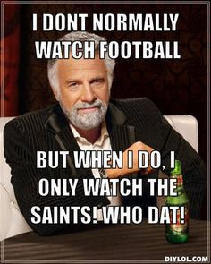 Of course. Who dat!