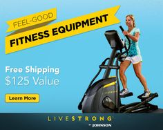 Shop feel good fitness equipment from LIVESTRONG and get FREE SHIPPING - a $125 value - Click Here!