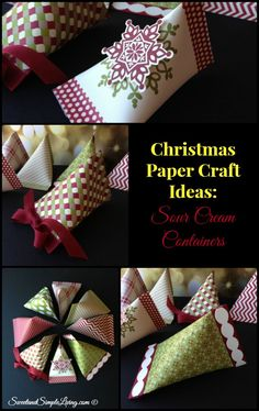 Christmas Paper Craft Ideas: Sour Cream Containers Great to hold treats, small gifts or even better, both! Super quick and easy.