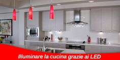 Come illuminare la cucina a LED | Pannelli a Led
