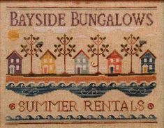 Country Cottage Needleworks: Bayside Bungalows (with thread)