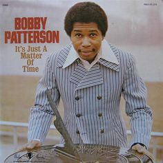 Bobby Patterson - It's Just A Matter Of Time (1972) Paula Records. Great album.