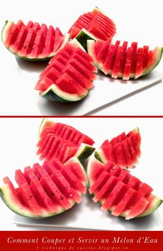How to Quickly Cut and Serve a Watermelon (check out the video).