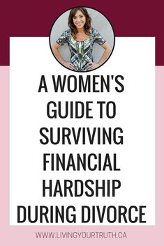 A Women's Guide to Surviving Divorce and Financial Hardship During Divorce!