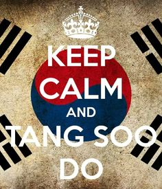 Keep Calm and Tang Soo Do                                                       …