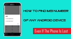 in today's tutorial, we are going to discuss on How To Find IMEI number Of Any Android Device even if the Phone is lost, After applying this trick