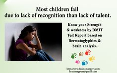 Know your strengths & weakness by going for DMIT analysis by brain mappers Visit www.brain-mappers.com