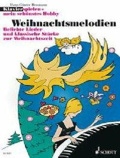 Weihnachtsmelodien: Beliebte Lieder und klassische Stücke zur Weihnachtszeit. Klavier.: Beliebte Lieder und klassische Stücke zur Weihnachtszeit - ... Hobby (Klavierspielen - mein schönstes Hobby) von Hans-Günter Heumann, http://www.amazon.de/dp/3795755859/ref=cm_sw_r_pi_dp_3Xu3sb001AVJW
