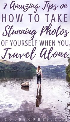 solo travel tip 7 amazingly useful tips on how to take photos of yourself when you travel solo: tips, tricks and photography advice for solo travellers! Travel Photography Tumblr, Photography Beach, Photography Tips, Photography Hashtags, Photography Store, Photography Classes, Outdoor Photography, Digital Photography, Solo Travel Tips