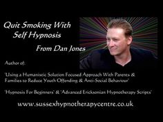 Quit Smoking With Self Hypnosis From Hypnotherapist Dan Jones - Helping You Stop Smoking Now
