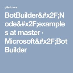 BotBuilder/Node/examples at master · Microsoft/BotBuilder