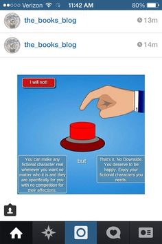 PLEASE YES GIMME -aggressivly hits button-